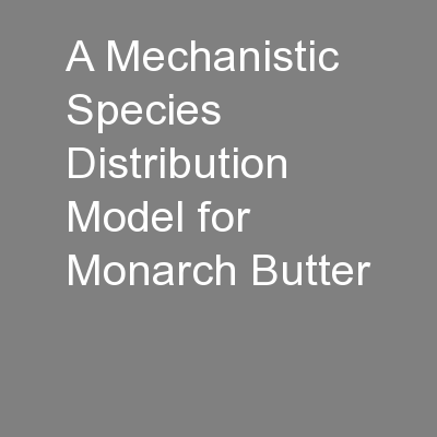 A Mechanistic Species Distribution Model for Monarch Butter
