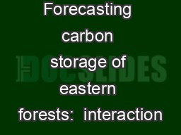 Forecasting carbon storage of eastern forests:  interaction