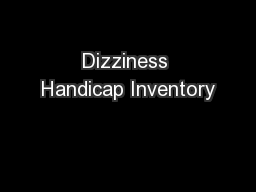 Dizziness Handicap Inventory PowerPoint PPT Presentation
