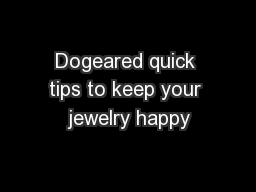 Dogeared quick tips to keep your jewelry happy