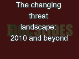 The changing threat landscape: 2010 and beyond PowerPoint PPT Presentation