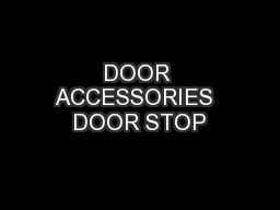 DOOR ACCESSORIES  DOOR STOP PowerPoint PPT Presentation