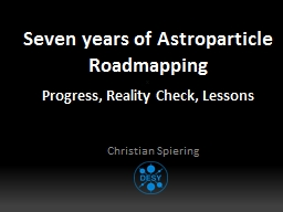Seven years of Astroparticle Roadmapping PowerPoint PPT Presentation