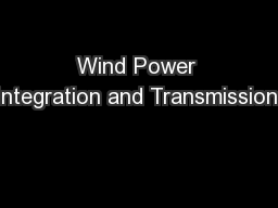 Wind Power Integration and Transmission:
