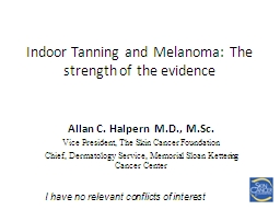 Indoor Tanning and Melanoma: The strength of the evidence