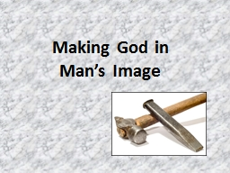 Making God in                Man's Image PowerPoint PPT Presentation