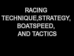 RACING TECHNIQUE,STRATEGY, BOATSPEED, AND TACTICS