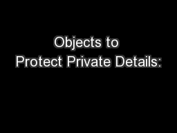 Objects to Protect Private Details: