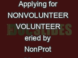 Agency and Position Applying for NONVOLUNTEER VOLUNTEER eried by NonProt Member