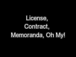 License, Contract, Memoranda, Oh My!