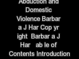 arental Abduction and Domestic Violence Barbar a J Har Cop yr ight  Barbar a J Har   ab le of Contents Introduction PowerPoint PPT Presentation