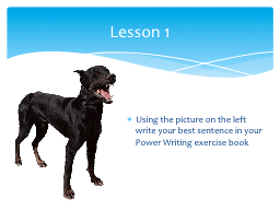 Using the picture on the left write your best sentence in y