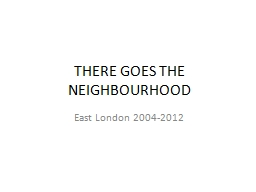 THERE GOES THE NEIGHBOURHOOD PowerPoint PPT Presentation