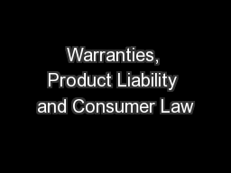 Warranties, Product Liability and Consumer Law