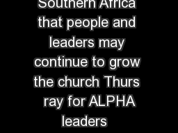 Wed  Pray for Rooted in Jesus throughout Southern Africa that people and leaders may continue to grow the church Thurs  ray for ALPHA leaders  participants Fri  Pray  F st for GtC and SOMA Missions