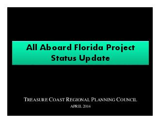 REASURE OAST EGIONAL LANNING OUNCIL APRIL   Southeast Florida Rail Network  Proposed All Aboard Florida Route LEGEND CSX existing freight  Amtrak  TriRail FEC rail corridor existing freight possible