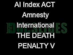 AI Index ACT  Amnesty International THE DEATH PENALTY V