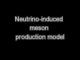 Neutrino-induced meson production model PowerPoint PPT Presentation