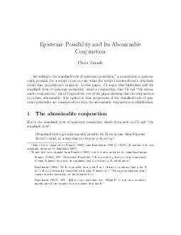 Epistemic Possibility and Its Abominable Conjunction Chris Tweedt According to the standard view of epistemic possibility a proposition is epistem ically possible for a subject just in case what the