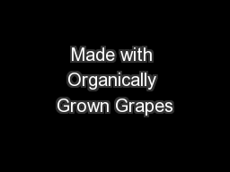 Made with Organically Grown Grapes