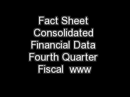 Fact Sheet Consolidated Financial Data Fourth Quarter Fiscal  www