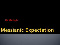 Messianic Expectation PowerPoint PPT Presentation