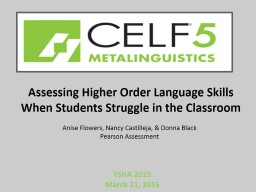 Assessing Higher Order Language Skills When Students Strugg