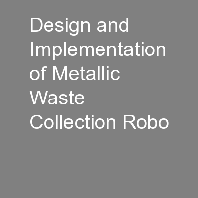 Design and Implementation of Metallic Waste Collection Robo PowerPoint PPT Presentation
