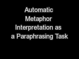 Automatic Metaphor Interpretation as a Paraphrasing Task PowerPoint PPT Presentation