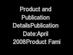 Product and Publication DetailsPublication Date:April 2008Product Fami