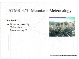 ATMS 373- Mountain Meteorology