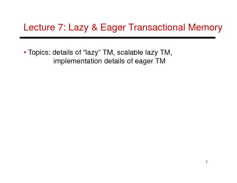 Lecture 7: Lazy & Eager Transactional Memory