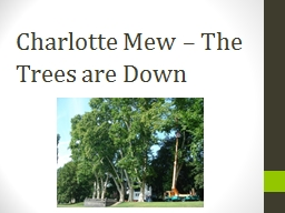 Charlotte Mew – The Trees are Down PowerPoint PPT Presentation