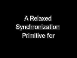 A Relaxed Synchronization Primitive for