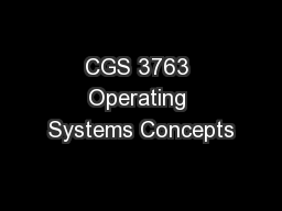 CGS 3763 Operating Systems Concepts