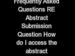 AUA new orleans Sharing KnowledgeSetting Standards Frequently Asked Questions RE Abstract Submission Question How do I access the abstract submission site Answer Click here to access the Abstract sub PowerPoint PPT Presentation