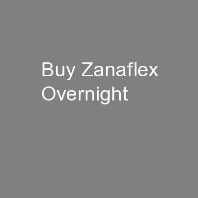 Buy Zanaflex Overnight
