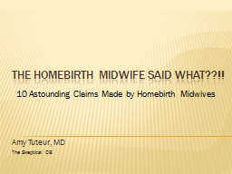The Homebirth Midwife said What??!!
