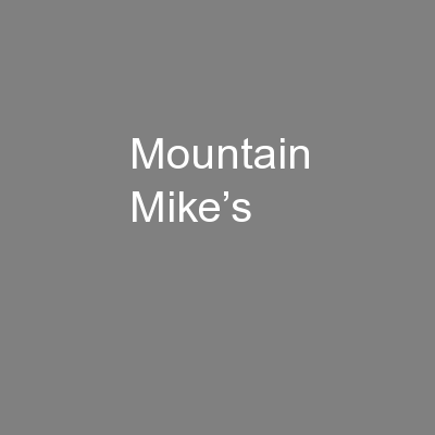 Mountain Mike's PowerPoint PPT Presentation