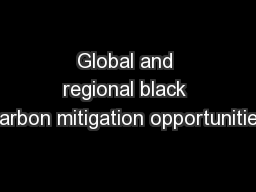 Global and regional black carbon mitigation opportunities