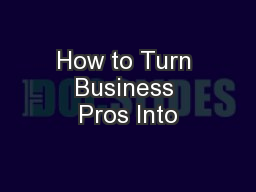 How to Turn Business Pros Into