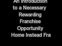 An Introduction to a Necessary  Rewarding Franchise Opportunity Home Instead Fra