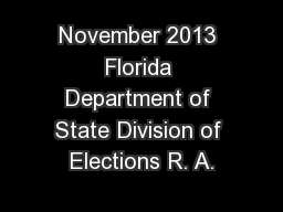 November 2013 Florida Department of State Division of Elections R. A.