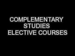 COMPLEMENTARY STUDIES ELECTIVE COURSES