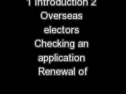 1 Introduction 2 Overseas electors Checking an application Renewal of