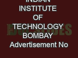 INDIAN INSTITUTE OF TECHNOLOGY BOMBAY Advertisement No PDF document - DocSlides