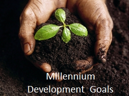 Millennium Development Goals PowerPoint PPT Presentation