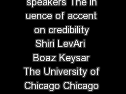 Flash Report Why dont we believe nonnative speakers The in uence of accent on credibility Shiri LevAri  Boaz Keysar The University of Chicago Chicago IL USA abstract article info Article history Rece
