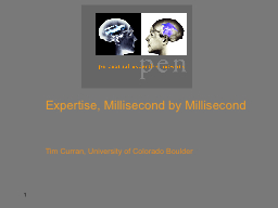 Expertise, Millisecond by Millisecond