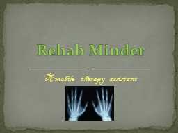 A mobile  therapy assistant PowerPoint PPT Presentation